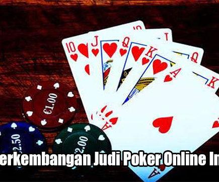 Faktor Perkembangan Judi Poker Online Indonesia