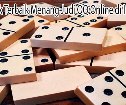Kenali Trik Terbaik Menang Judi QQ Online di Indonesia