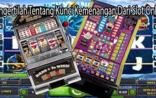 Mengertilah Tentang Kunci Kemenangan Dari Slot Online