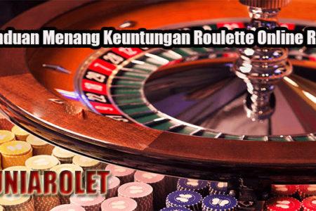 Panduan Menang Keuntungan Roulette Online Resmi