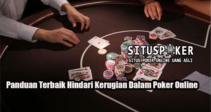 Panduan Terbaik Hindari Kerugian Dalam Poker Online